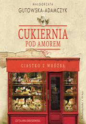 Cukiernia Pod Amorem. Ciastko z wróżbą - Audiobook.