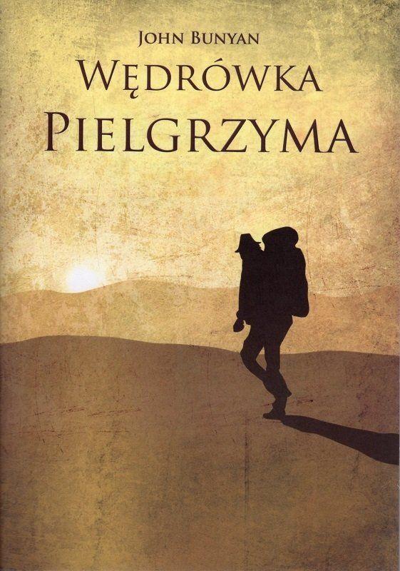 Wędrówka Pielgrzyma - John Bunyan - oprawa miękka