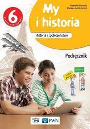 My i historia. Historia i społeczeństwo. Podręcznik do klasy 6 szkoły podstawowej ZAKŁADKA DO KSIĄŻEK GRATIS DO KAŻDEGO ZAMÓWIENIA