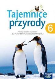 Tajemnice przyrody. Podręcznik do przyrody dla klasy 6 szkoły podstawowej ZAKŁADKA DO KSIĄŻEK GRATIS DO KAŻDEGO ZAMÓWIENIA