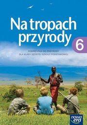 Na tropach przyrody. Podręcznik do przyrody dla klasy 6 szkoły podstawowej ZAKŁADKA DO KSIĄŻEK GRATIS DO KAŻDEGO ZAMÓWIENIA