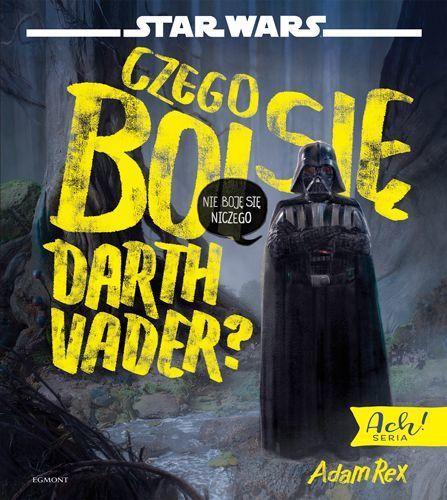 Czego boi się Darth Vader?