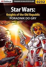 Star Wars: Knights of the Old Republic - poradnik do gry - Ebook.