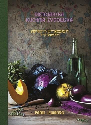 Dietojarska kuchnia żydowska ZAKŁADKA DO KSIĄŻEK GRATIS DO KAŻDEGO ZAMÓWIENIA