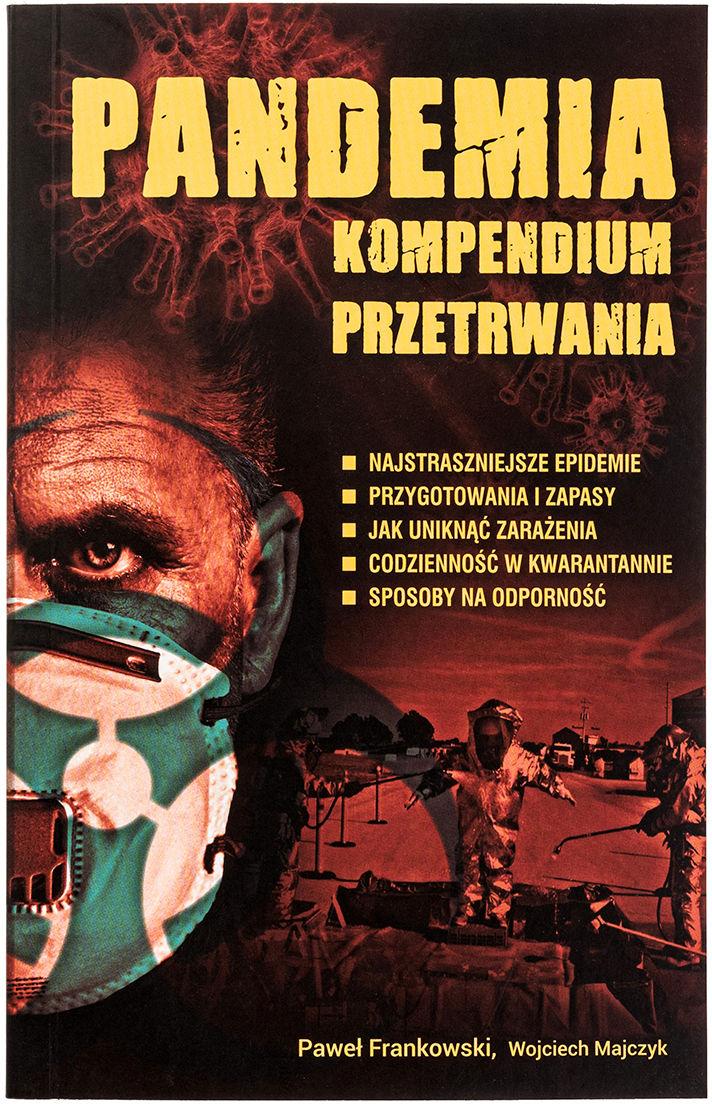 """Książka """"Pandemia. Kompendium przetrwania"""" - Paweł Frankowski i Wojciech Majczyk"""