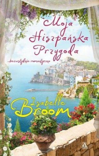 Moja hiszpańska przygoda - Isabelle Broom