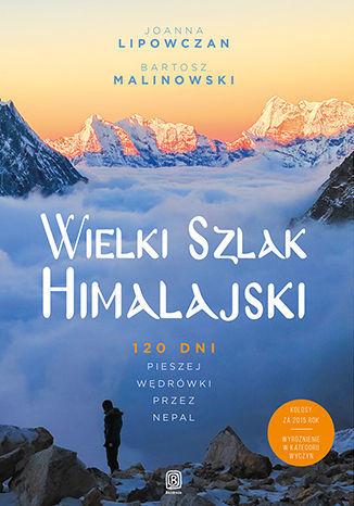 Wielki Szlak Himalajski. 120 dni pieszej wędrówki przez Nepal - dostawa GRATIS!.