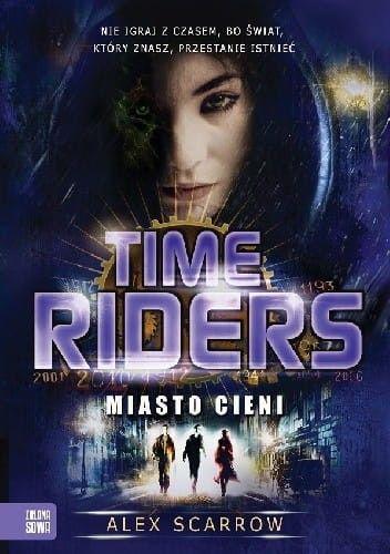 TIME RIDERS 6 MIASTO CIENI Alex Scarrow