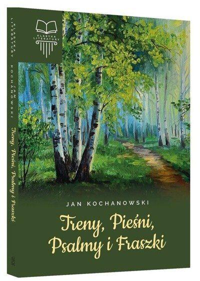 Treny, Pieśni, Psalmy i Fraszki - Jan Kochanowski