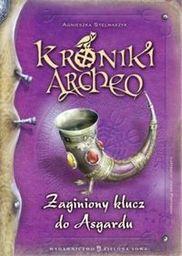 Kroniki Archeo Zaginiony klucz do Asgardu ZAKŁADKA DO KSIĄŻEK GRATIS DO KAŻDEGO ZAMÓWIENIA