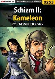 Schizm II: Kameleon - poradnik do gry - Ebook.