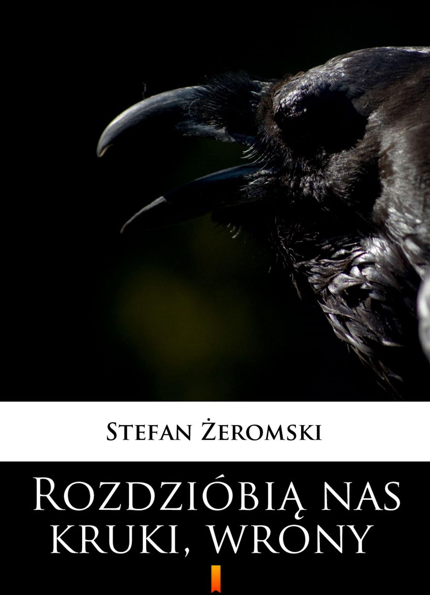Rozdzióbią nas kruki, wrony - Stefan Żeromski - ebook
