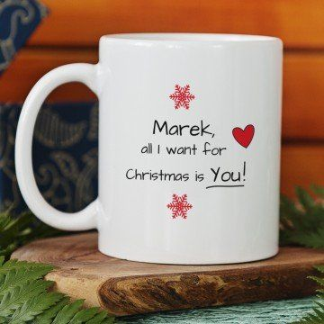 All I Want For Christmas - Personalizowany Kubek