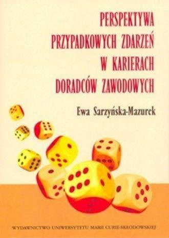 Perspektywa przypadkowych zdarzeń w karierach.. - Ewa Sarzyńska-Mazurek
