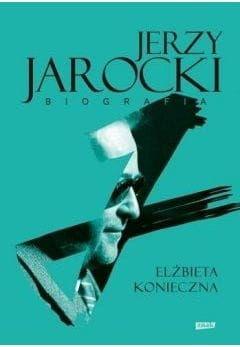 Jerzy Jarocki Biografia Elżbieta Konieczna