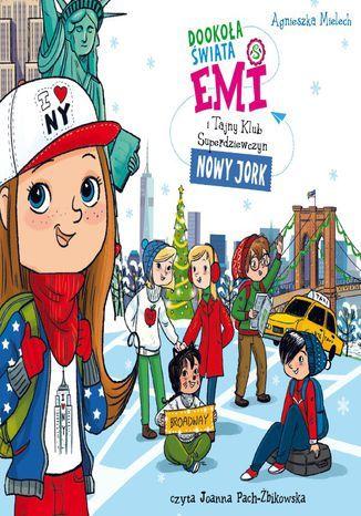 Emi i Tajny Klub Superdziewczyn. Dookoła świata. Nowy Jork - Audiobook.