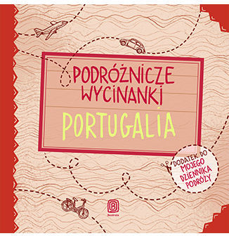 Podróżnicze wycinanki. Portugalia. Wydanie 1 - Ebook.