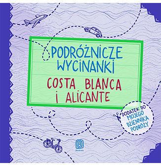 Podróżnicze wycinanki. Costa Blanca i Alicante. Wydanie 1 - Ebook.