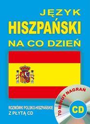 Język hiszpański na co dzień Rozmówki polsko-hiszpańskie+CD ZAKŁADKA DO KSIĄŻEK GRATIS DO KAŻDEGO ZAMÓWIENIA