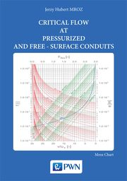 Critical flow at pressurized and free-surface conduits ZAKŁADKA DO KSIĄŻEK GRATIS DO KAŻDEGO ZAMÓWIENIA