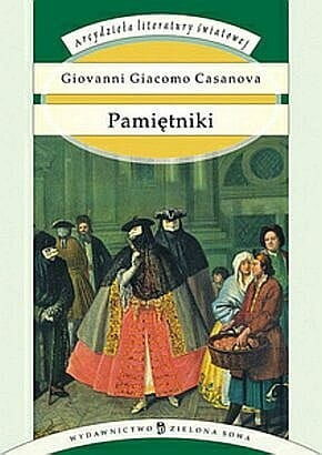 PAMIĘTNIKI Giovanni Giacomo Casanova