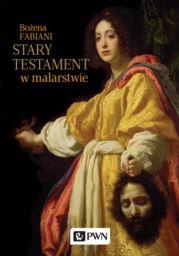 Stary Testament w malarstwie ZAKŁADKA DO KSIĄŻEK GRATIS DO KAŻDEGO ZAMÓWIENIA