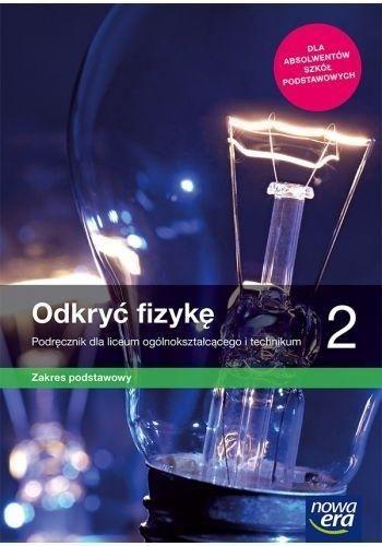 Nowe fizyka odkryć fizykę era podręcznik ze zbiorem zadań 2 liceum i technikum zakres podstawowy 66412 1001/2/2020 ZAKŁADKA DO KSIĄŻEK GRATIS DO...