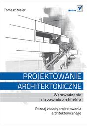 Projektowanie architektoniczne. Wprowadzenie do zawodu architekta - Ebook.