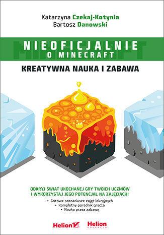 Minecraft. Kreatywna nauka i zabawa - Ebook.