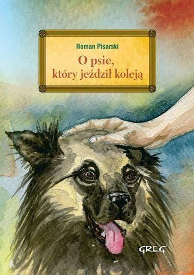 O psie, który jeździł koleją z opracowaniem - Roman Pisarski