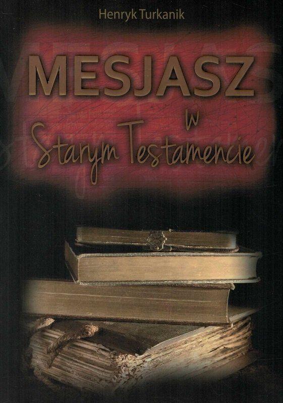 Mesjasz w Starym Testamencie - Henryk Turkanik - oprawa miękka