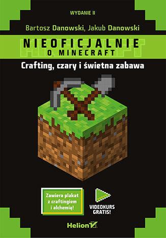 Minecraft. Crafting, czary i świetna zabawa. Wydanie II - dostawa GRATIS!.