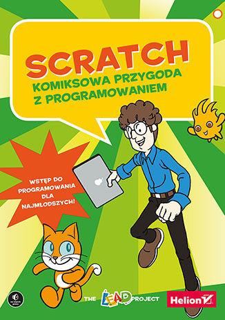 Scratch. Komiksowa przygoda z programowaniem - Ebook.