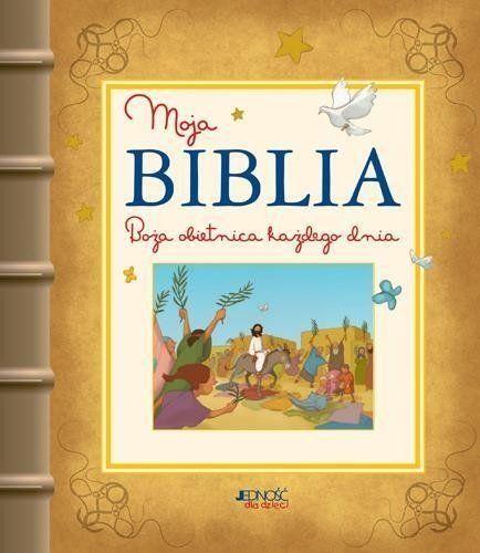 Moja Biblia. Boża obietnica każdego dnia - praca zbiorowa