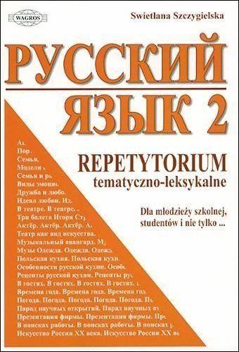 Russkij jazyk 2 Repetytorium tematyczno-leksykalne - Szczygielska Swietłana