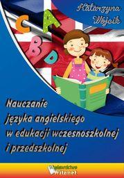 Nauczanie języka angielskiego w edukacji wczesnoszkolnej i przedszkolnej - Ebook.