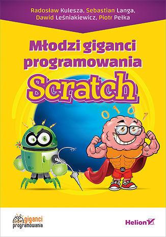 Młodzi giganci programowania. Scratch - Ebook.