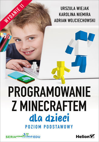 Programowanie z Minecraftem dla dzieci. Poziom podstawowy. Wydanie II - Ebook.