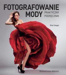 Fotografowanie mody ZAKŁADKA DO KSIĄŻEK GRATIS DO KAŻDEGO ZAMÓWIENIA