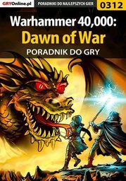 Warhammer 40,000: Dawn of War - poradnik do gry - Ebook.