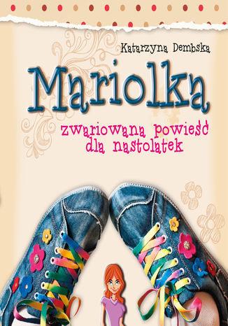 Mariolka. Zwariowana powieść dla nastolatek (audiobook) - Audiobook.