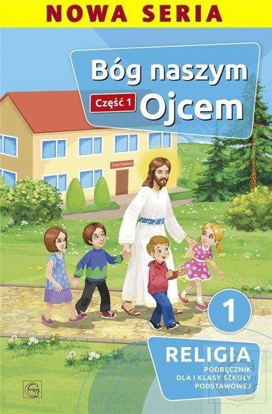 Religia Bóg naszym ojcem podręcznik dla klasy 1 część 1 szkoła podstawowa - Piotr Goliszek