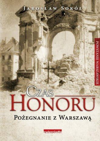 Czas Honoru Pożegnanie z Warszawą Jarosław Sokół