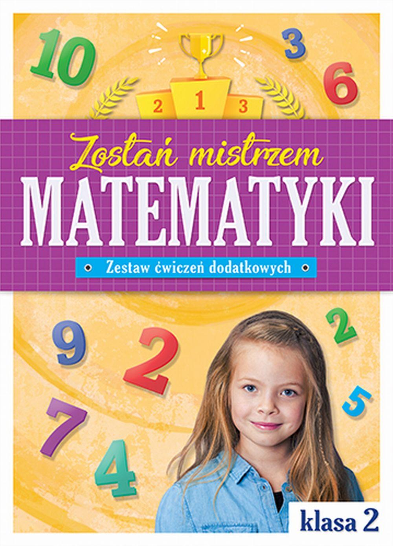 Zostań mistrzem matematyki - zestaw ćwiczeń dodatkowych. Klasa 2 Szkoła podstawowa Matematyka