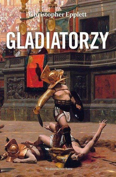 Gladiatorzy i walki z dzikimi zwierzętami na - Christopher Epplett