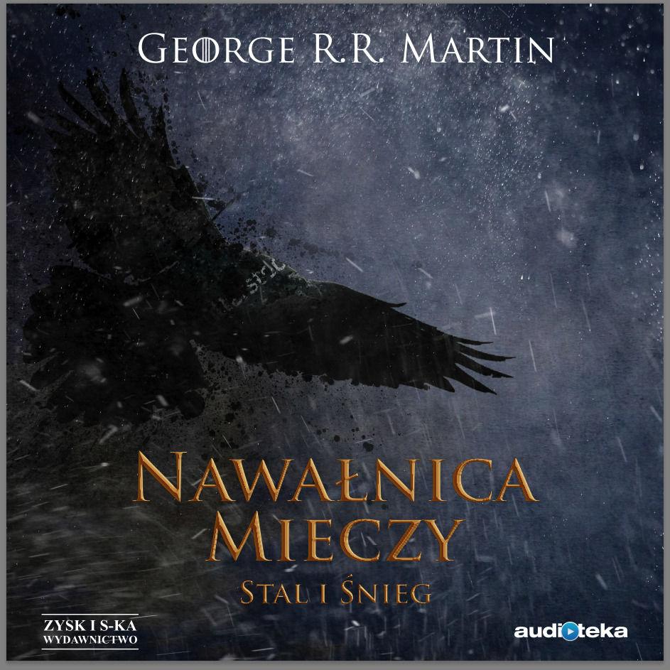 Nawałnica mieczy: Stal i śnieg - George R.R Martin - audiobook