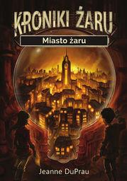 Kroniki Żaru (tom 1). Miasto żaru - Ebook.