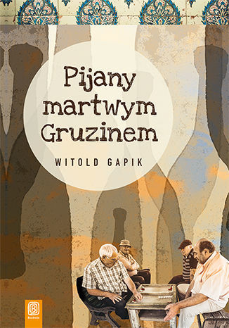 Pijany martwym Gruzinem - Ebook.