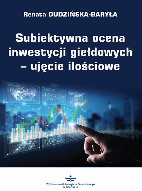 Subiektywna ocena inwestycji giełdowych  ujęcie ilościowe - Renata Dudzińska-Baryła - ebook