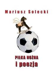 Piłka nożna i poezja - Ebook.